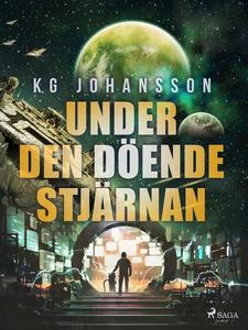 Under den döende stjärnan (e-bok) av KG Johanss