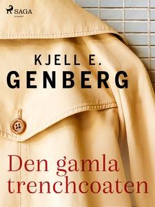 Den gamla trenchcoaten (e-bok) av Kjell E. Genb