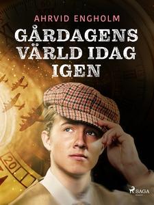 Gårdagens värld idag igen (e-bok) av Ahrvid Eng