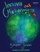 Innova och Mekarmirra hjälper jorden