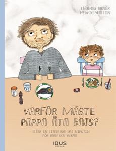 Varför måste pappa äta bajs? : eller en liten b
