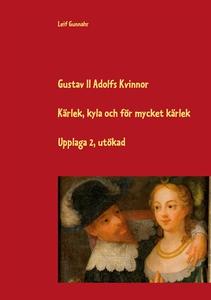 Gustav II Adolfs kvinnor: Kärlek, kyla och för