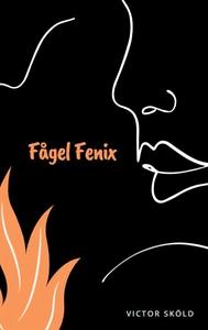 Fågel Fenix (e-bok) av Victor Sköld