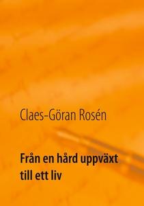 Från en hård uppväxt till ett liv (e-bok) av Cl