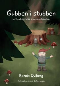 Gubben i stubben: En liten berättelse om ovänta