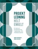 Projektledning Helt enkelt: En bok om projektledning i upplevelse- och mötesbranschen