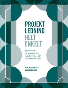 Projektledning Helt enkelt: En bok om projektle
