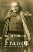 Franco : Diktator på livstid
