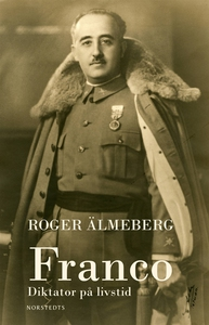 Franco : Diktator på livstid (e-bok) av Roger Ä