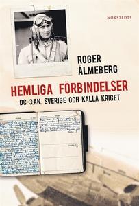 Hemliga förbindelser : DC-3:an, Sverige och kal