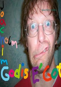 Godis e gott (e-bok) av Joachim Holm