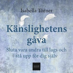 Känslighetens gåva (ljudbok) av Isabella Törner