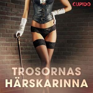 Trosornas härskarinna (ljudbok) av Cupido