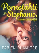 Pornotähti ja Stephanie, estoton tirkistelijä - kaksi eroottista novellia