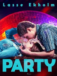 Party (e-bok) av Lasse Ekholm