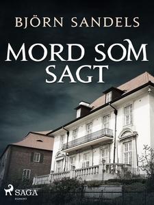 Mord som sagt (e-bok) av Björn Sandels