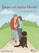 Kasper och kapten Mandel: -och så den där Mari