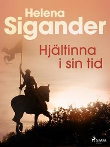 Hjältinna i sin tid (e-bok) av Helena Sigander