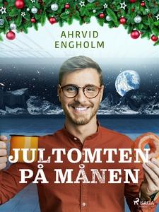 Jultomten på månen (e-bok) av Ahrvid Engholm