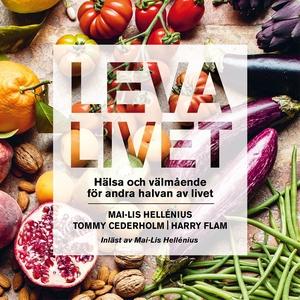 Leva livet : hälsa, mat & välmående för andra h