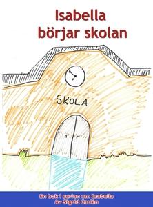 Isabella börjar skolan (e-bok) av Sigrid Carlén