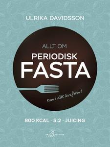 Allt om periodisk fasta – 800 kcal, 5:2 och jui