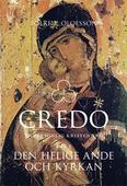 Credo - En personlig kristen tro Del 3: Den helige ande och kyrkan