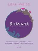 Bhavana : en liten bok om thailändsk visdom