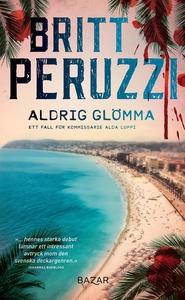 Aldrig glömma (e-bok) av Britt Peruzzi