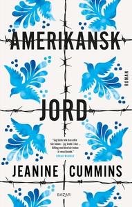 Amerikansk jord (e-bok) av Jeanine Cummins