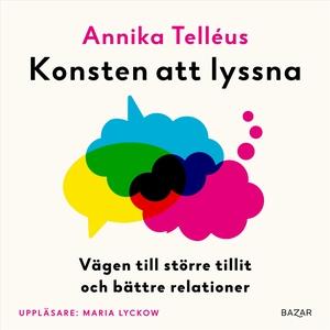 Konsten att lyssna (ljudbok) av Annika Telléus