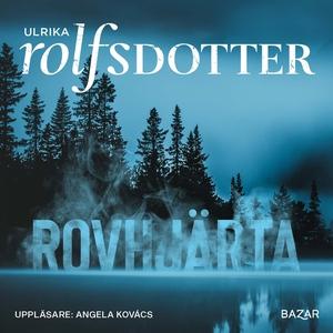 Rovhjärta (ljudbok) av Ulrika Rolfsdotter