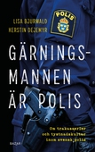 Gärningsmannen är polis : Om trakasserier och tystnadskultur inom svensk polis