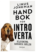 Handbok för introverta : Karriären, familjen, relationerna