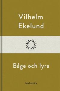 Båge och lyra (e-bok) av Vilhelm Ekelund