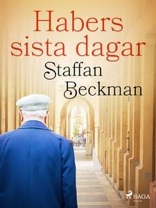 Habers sista dagar (e-bok) av Staffan Beckman