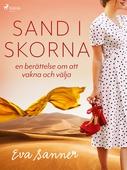 Sand i skorna : en berättelse om att vakna och välja