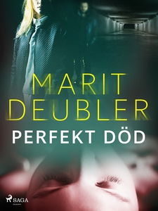 Perfekt död (e-bok) av Marit Deubler