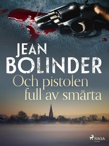 Och pistolen full av smärta (e-bok) av Jean Bol