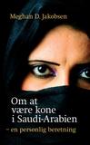 Om at være kone i Saudi-Arabien