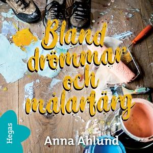 Bland drömmar och målarfärg (ljudbok) av Anna A