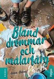 Bland drömmar och målarfärg (e-bok) av Anna Ahl