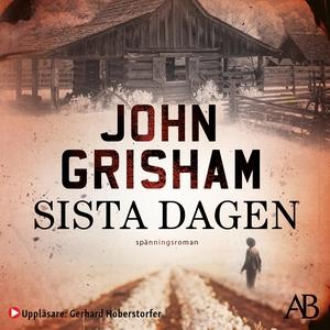 Sista dagen (ljudbok) av John Grisham