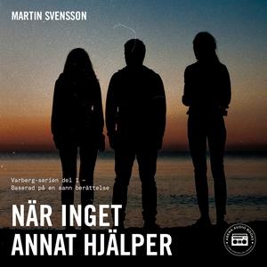 När inget annat hjälper (ljudbok) av Martin Sve