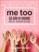 me too: Så går vi vidare - Röster, redskap och råd