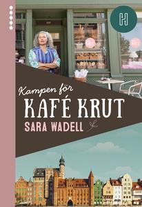 Kampen för Kafé Krut (e-bok) av Sara Wadell