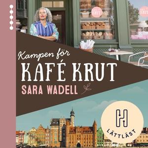 Kampen för Kafé Krut (ljudbok) av Sara Wadell