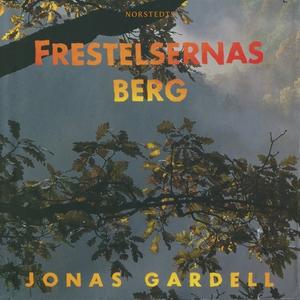 Frestelsernas berg (ljudbok) av Jonas Gardell