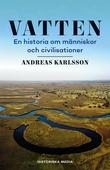 Vatten: En historia om människor och civilisationer