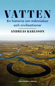 Vatten: En historia om människor och civilisati